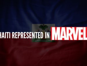 Haiti has made its way to the Marvel Universe